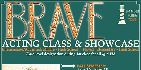 Acting Class w/Showcase : BRAVE tickets