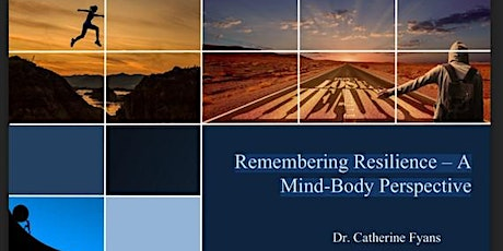 Remembering Resilience – A Mind-Body Perspective tickets