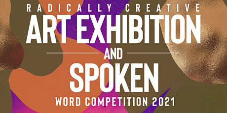 The Radically Creative Art Exhibition and Poetry Slam Competition tickets