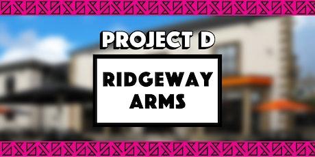 Ridgeway Arms x Project D tickets