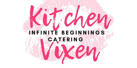 Kitchen Vixen Cooking Classes! tickets