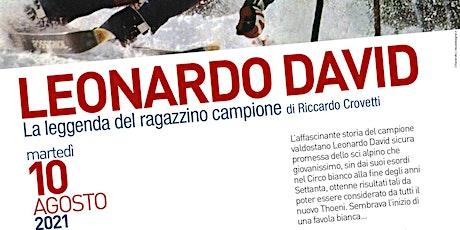 LEONARDO DAVID - LA LEGGENDA DEL RAGAZZINO CAMPIONE biglietti