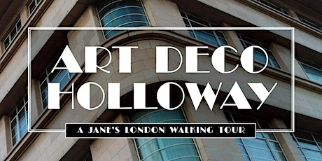 Walking Tour – Art Deco Holloway – architectural delights of the 1930s tickets