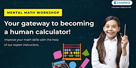 Mental Maths: Summer Workshop for Kids and Parents! tickets