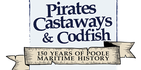 Pirates, Castaways & Codfish  - Family Fun Day (Saturday lunchtime session) tickets