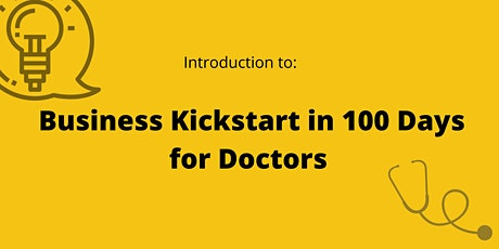 Intorduction to Business Kickstart in 100days for Doctors tickets