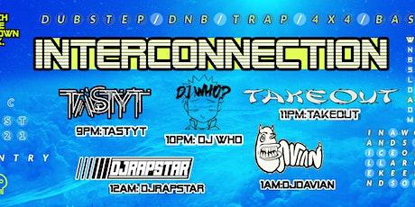 INTERCONNECTION 8-11 tastyt/djwho/takeout/djrapstar/djdavian tickets