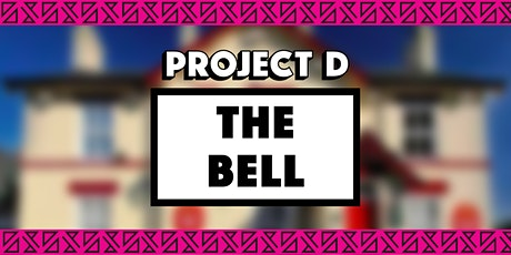 The Bell x Project D tickets