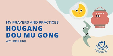 My Prayers and Practices: Hougang Dou Mu Gong with Dr Ji Ling tickets