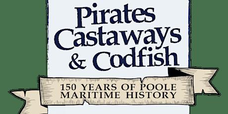 Pirates, Castaways & Codfish  - Family Fun Day (Sunday morning session) tickets
