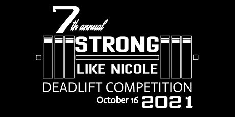 7th Annual Strong Like Nicole Deadlift Competition tickets