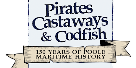 Pirates, Castaways & Codfish  - Family Fun Day (Sunday lunchtime session) tickets