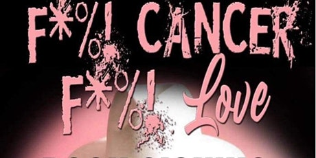 F*%! Cancer F*%! Love Official Book Signing tickets