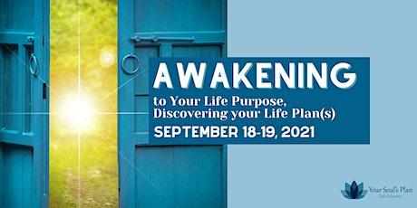 Awakening to Your Life Purpose, Discovering Your Life Plan - September bilhetes