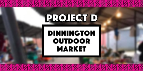 Dinnington Outdoor Market x Project D tickets