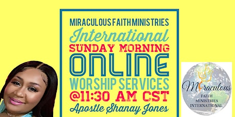 The Online  Sunday Worship Service for Miraculous Faith Ministries Intl. tickets