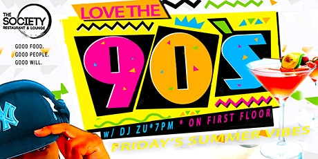 Love The 90's FRIDAYS * HAPPY HOUR tickets