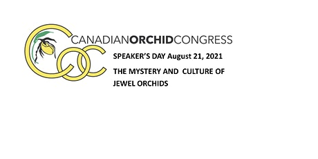 Canadian Orchid Congress Speaker's Day- Jewel Orchids tickets
