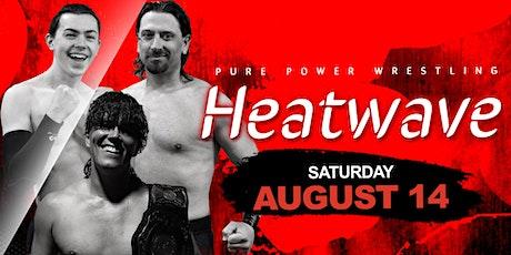 Pure Power Wrestling: Heatwave tickets