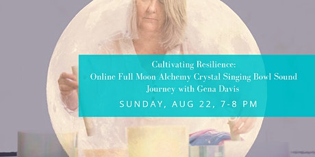 Cultivating Resilience: A Full Moon Crystal Bowl Sound Journey tickets