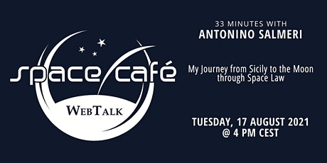 """Space Café WebTalk -  """"33 minutes with  Antonino Salmeri"""" tickets"""