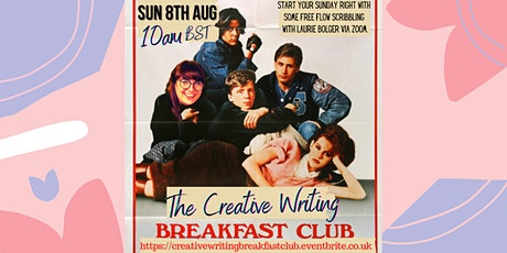 The Creative Writing Breakfast Club Sunday 8th August 2021 tickets
