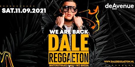 DALE REGGAETON | DE AVENUE BREDA tickets