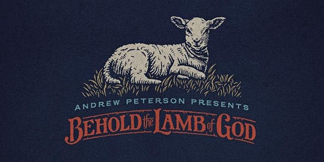Andrew Peterson presents Behold the Lamb of God | College Station, TX tickets