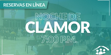 Culto Presencial Noche de Clamor - Martes/ 03 Agosto/ 7:00 pm entradas