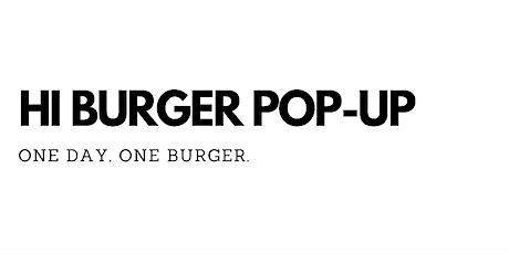 Hi Burger Pop-Up #1 tickets