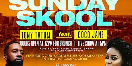 SUNDAY SKOOL Brunch & Dayplay+Tony Tatum & CoCo Jane LIVE+DJs @MONTICELLO! tickets