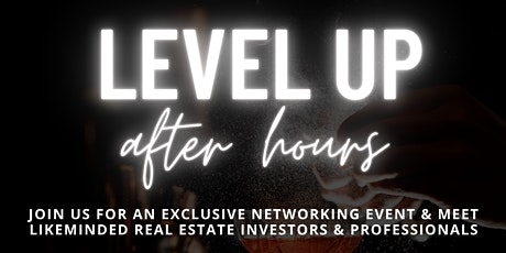Level Up After Hours - Networking Event tickets
