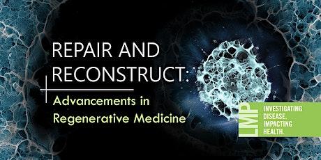Repair and Reconstruct: Advancements in Regenerative Medicine tickets