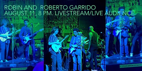 Robin and Roberto Garrido, August 11, 8 PM Livestream/Live Audience Tickets