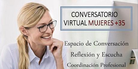 CONVERSATORIO MUJER + 35  años entradas