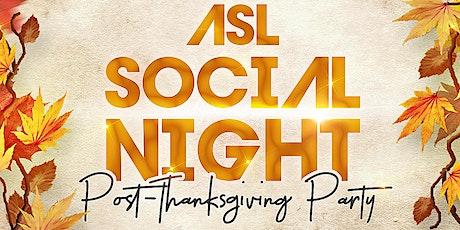 ASL Social Night Post-Thanksgiving Party tickets