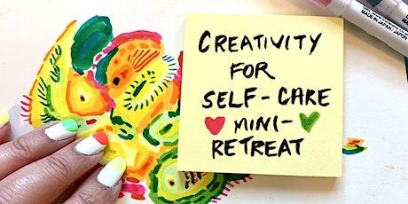 Creativity for Self-Care Mini-Retreat tickets