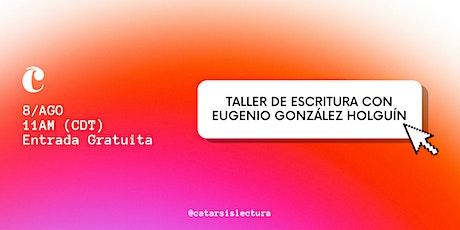 Taller de Escritura con Eugenio Gzz entradas
