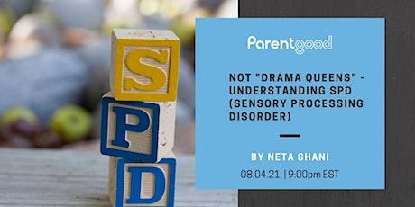 "Not ""Drama Queens"" - Understanding SPD (Sensory Processing Disorder) tickets"