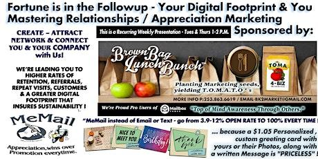 Copy of Brown Bag Lunch Bunch-Top of MInd Awareness 4 Biz/Mastering Appreciation tickets