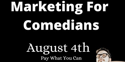 Marketing For Comedians