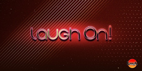 Laugh Factory Present: Laugh On!! tickets
