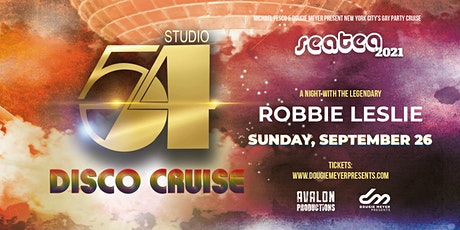 Sea Tea presents: Studio 54 Disco Cruise with the Legendary Robbie Leslie tickets