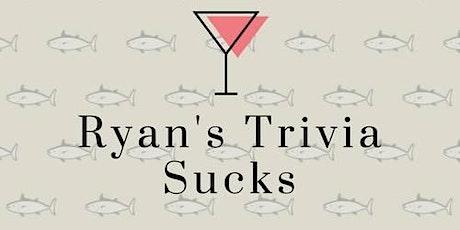 Ryan's Trivia Sucks : Tuesday Trivia & Tacos tickets