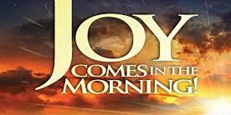 Joy Comes in the Morning. tickets