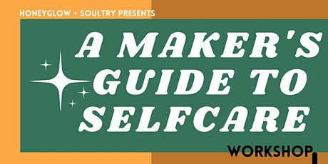 A Maker's Guide to Self-Care tickets