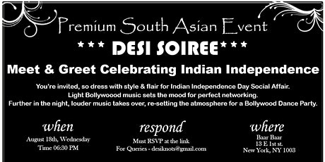 Desi Soiree - Meet I Mingle I Network - Celebrating Indian Independence tickets