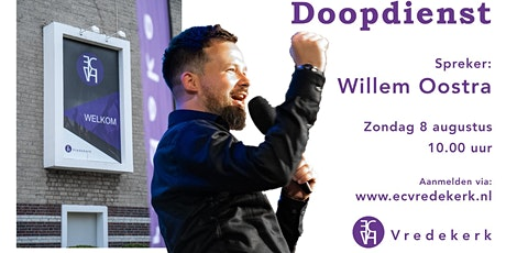 Doopdienst 8 augustus 10.00 uur Willem Oostra tickets