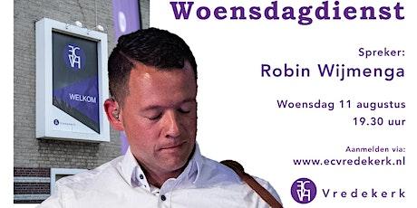 Woensdagdienst Robin Wijmenga 11 augustus 19.30  uur tickets