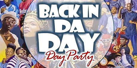 """That Old Skool """"BACK IN DA DAY"""" Day Party! tickets"""